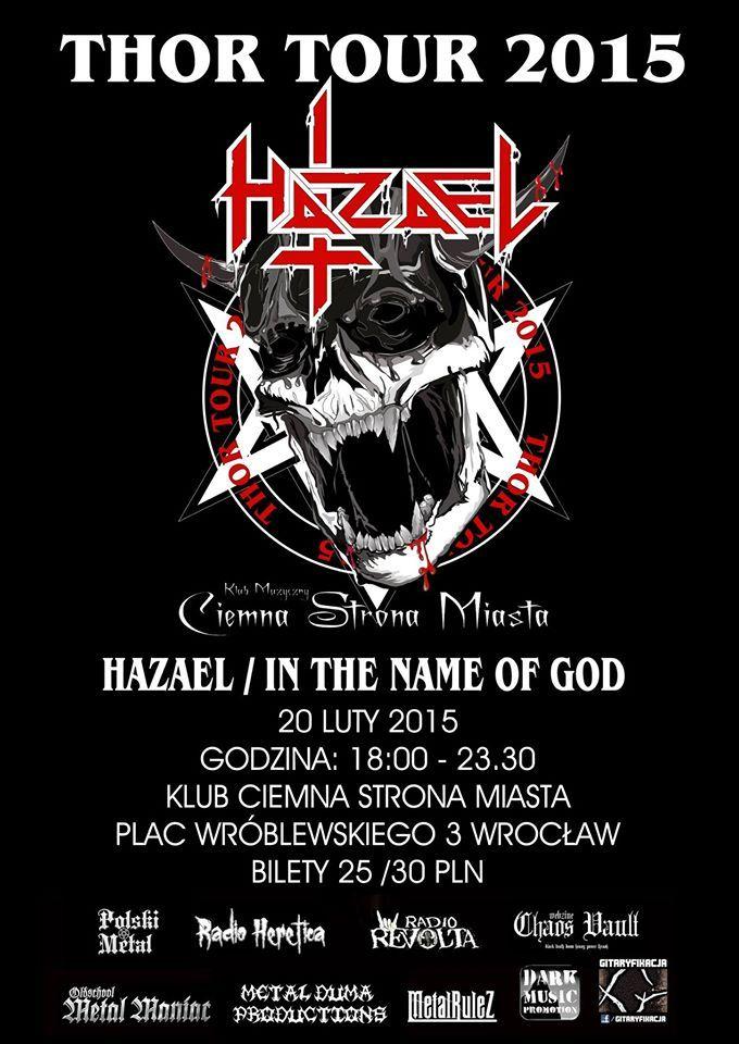 Metalowa Masakra vol. 11: HAZAEL, IN THE NAME OF GOD Koncert Ciemna Strona Miasta, pl. Gen. W. Wróblewskiego https://www.facebook.com/events/1532066417082627/