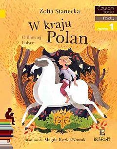 W kraju Polan. O dawnej Polsce