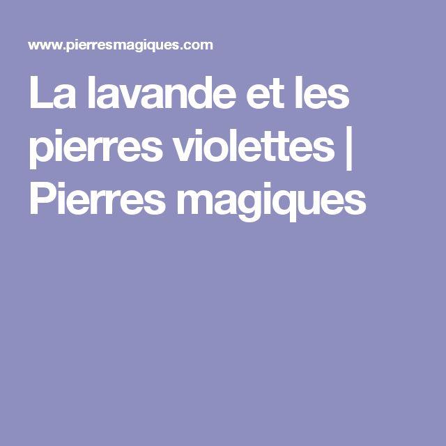 La lavande et les pierres violettes      Pierres magiques