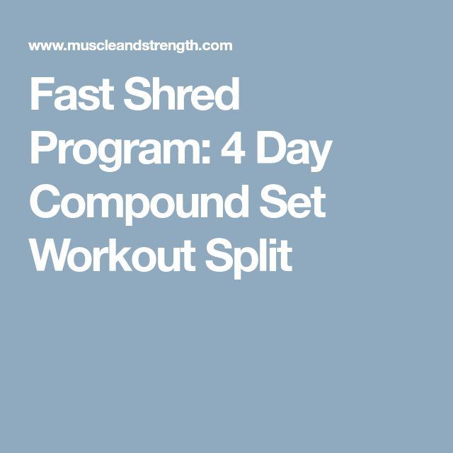 Fast Shred Program: 4 Day Compound Set Workout Split