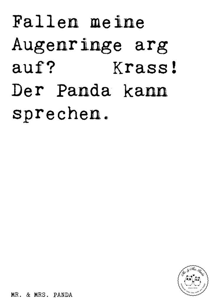 Spruch: Fallen meine Augenringe arg auf? Krass! Der Panda kann sprechen. - Sprüche, Zitat, Zitate, Lustig, Weise lustiger Spruch, Geschenk, Freundin, Freund, Hausfrau, Mutter, Mama, Panda, Müdigkeit, Augenringe