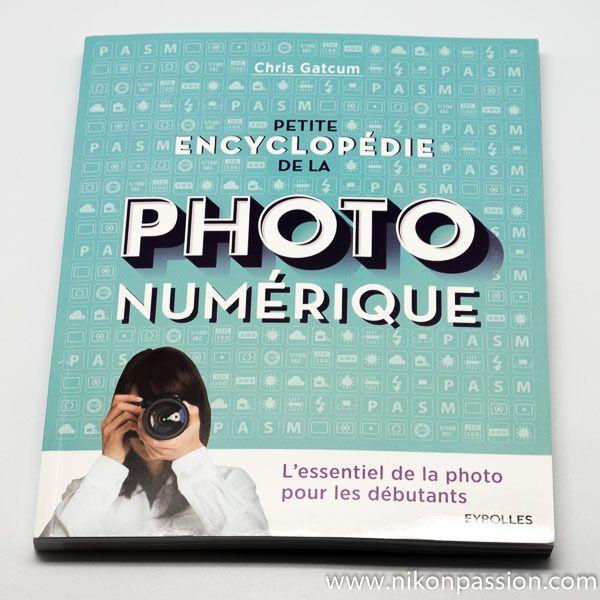 Petite encyclopédie de la photo numérique - la photo pour les débutants http://www.nikonpassion.com/petite-encyclopedie-de-la-photo-numerique-photo-debutants/