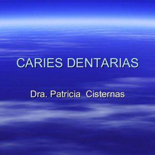 CARIES DENTARIAS Dra. Patricia Cisternas   Definición de caries Caries : Es una enfermedad infectocontagiosa, multifactorial. Es un proceso continuo en el. http://slidehot.com/resources/caries-dentarias.18574/
