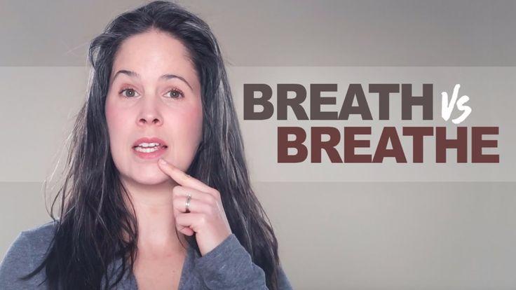 Breath vs. Breathe – Pronunciation and Grammar