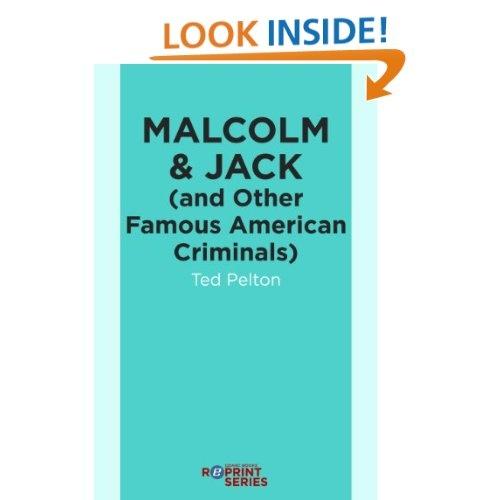 http://www.amazon.com/Malcolm-Famous-American-Criminals-ebook/dp/B005PYJW8C/ref=sr_1_37?s=digital-text=UTF8=1351013735=1-37=dzanc+books