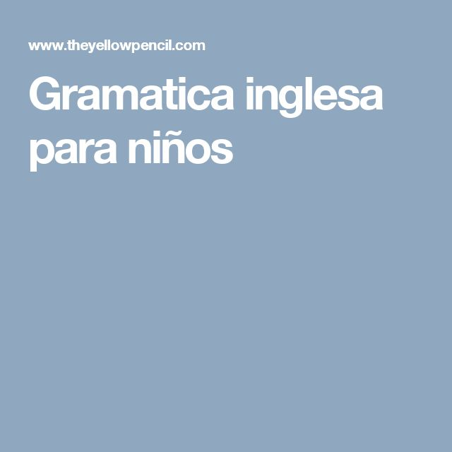 Gramatica inglesa para niños