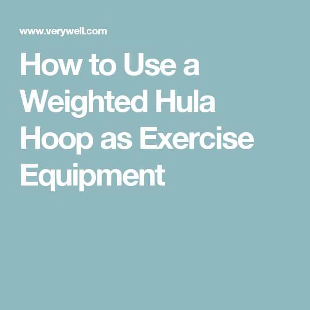 How to Use a Weighted Hula Hoop as Exercise Equipment