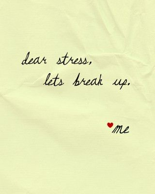 yes please!!!: Stress Free, Dearstress, Quote, Wisdom, Truths, Dear Stress, Things, Living, True Stories
