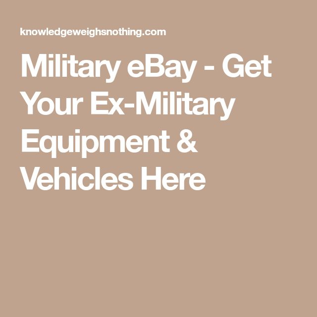 Military eBay - Get Your Ex-Military Equipment & Vehicles Here