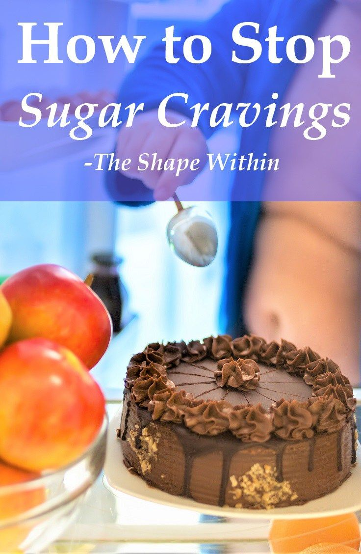 How to stop sugar cravings, so you can stay on track with your healthy diet! | Start your weight loss journey at TheShapeWithin.com