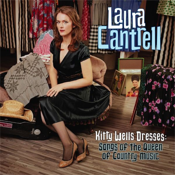 Laura Cantrell : Kitty Wells Dresses: Songs of the Queen of Country Music