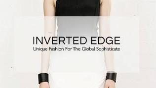 INVERTED EDGE - Inverted Edge is...   Unique fashion for the global sophisticate.  A place to discover superstars of the Asian contemporary design scene.  Because the future of fashion is Asia.