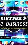 #books for sale : Success @ E-Business : Profitable Internet Business and Commerce by Peter... withing our EBAY store at  http://stores.ebay.com/esquirestore