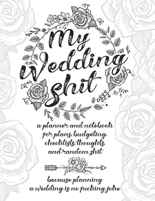 Free Download My Wedding Shit A Planner And Notebook For Plans Budgeting Checklists Th In 2020 Wedding Planning Book Best Wedding Planner Book Wedding Organiser Book
