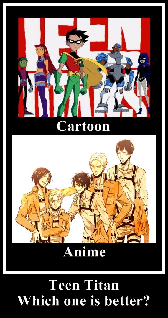 Shingeki no Kyojin (Attack on Titan) honestly, you can't rank Teen Titans with SnK. Teen Titans is too close to anime.