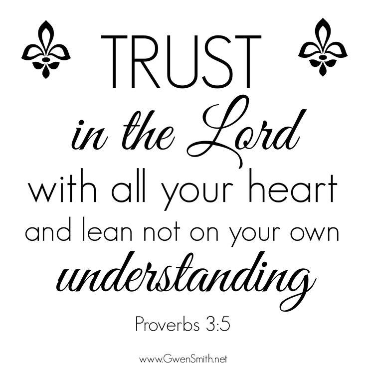 trust god  always   proverbs3 5