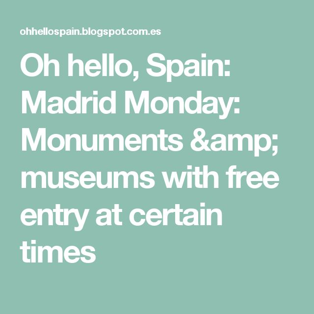 Oh hello, Spain: Madrid Monday: Monuments & museums with free entry at certain times