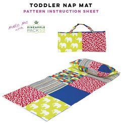 "TODDLER NAP MAT PATTERN  Toddler Nap Mat that measures (19 1/2"" x 39"") makes one mat with pillow insert with this pattern instruction sheet download.  Skill Level: Confident Beginner. This pattern is a free option with any Pineapple Pack 5.0 purchase. Also free to Pineapple Club members."