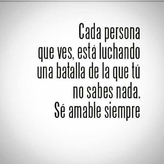 Sé amable siempre !!