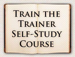 Train the Trainer Self Study Course