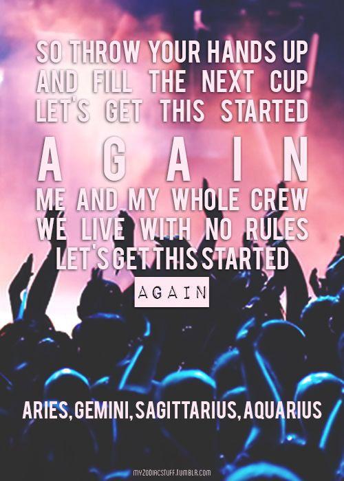 The whole crew: Aries, Gemini, Sagittarius, Aquarius  Live My Last // Let's Get This Started Again