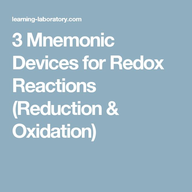 3 Mnemonic Devices for Redox Reactions (Reduction & Oxidation)