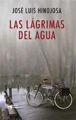 Las lágrimas del agua | José Luis Hinojosa | Tú qué lees