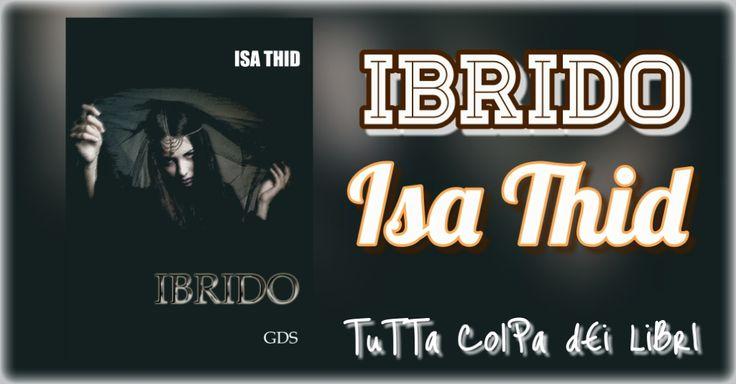 Segnalazione Made in Italy ---->> Ibrido di Isa Thid