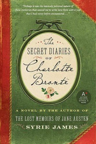 The Secret Diaries of Charlotte Brontë by Syrie James - Wish List