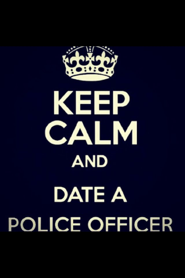 Want to date a cop