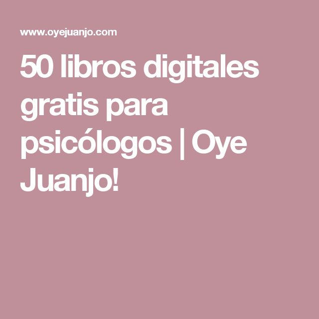 50 libros digitales gratis para psicólogos   Oye Juanjo!