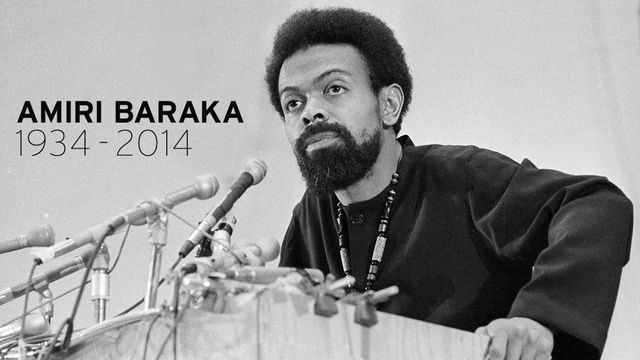 Beat Poet and Activist Amiri Baraka (LeRoi Jones) Has Died 1/9/14