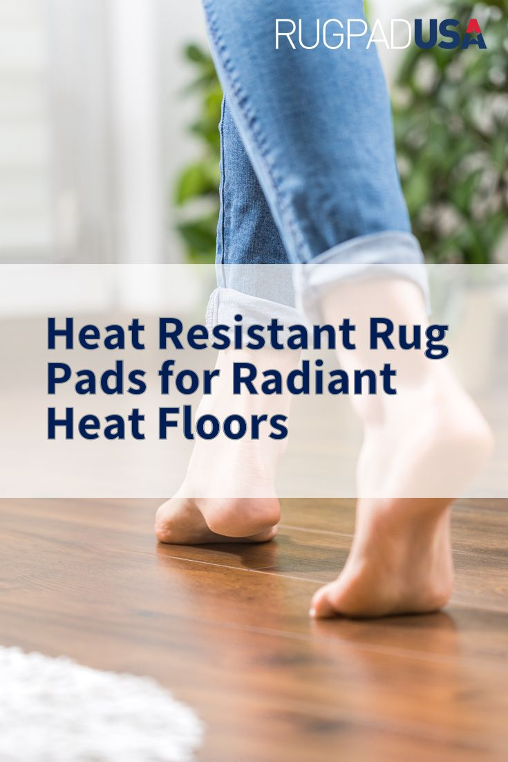 Heat Resistant Rug Pads For Radiant