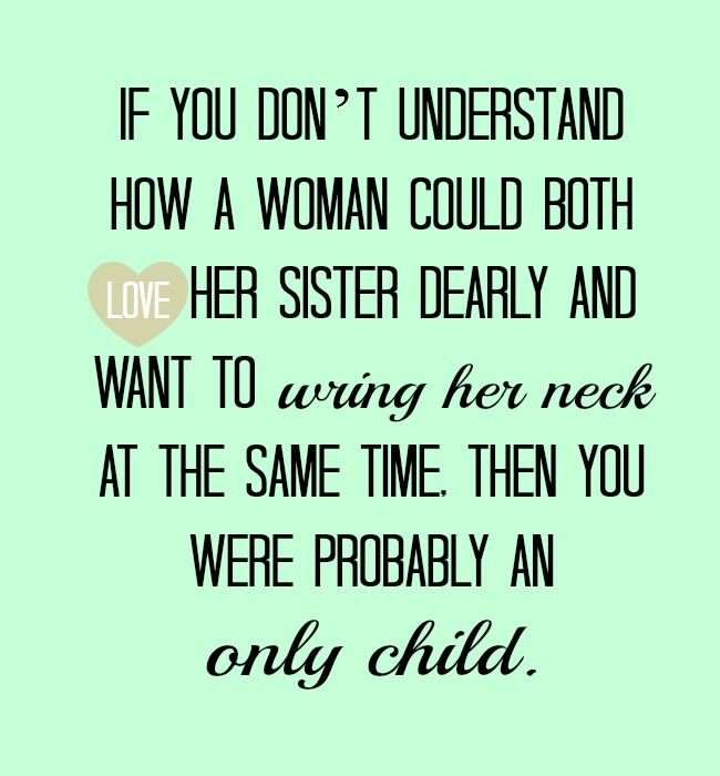 For my sister...and only am I allowed to ring her neck!!