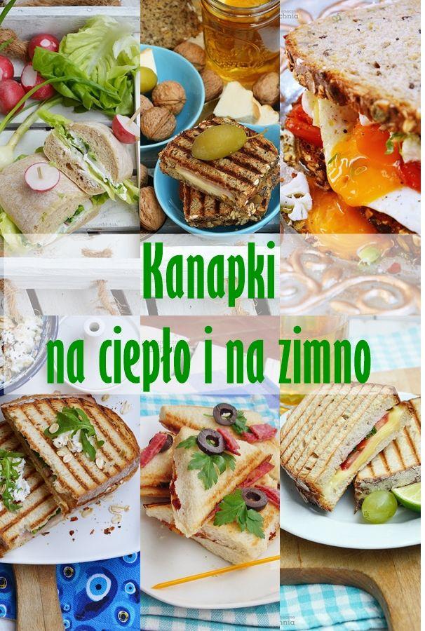 Kanapki Na Cieplo I Na Zimno Culinary Recipes Food Food And Drink