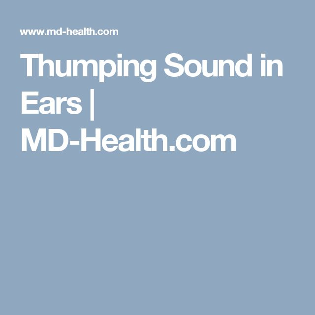 Thumping Sound in Ears | MD-Health.com