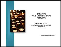 RETHINKING YOUTH MINISTRY: FREE E- BOOK: Creative Youth Ministry Ideas for Lent