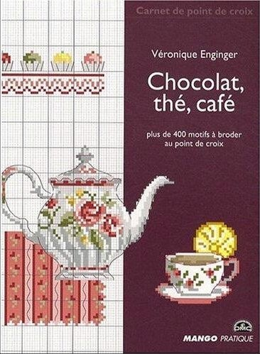 """Chocolate, tea, coffee"" by Veronique Enginger. A french cross-stitching pattern book"