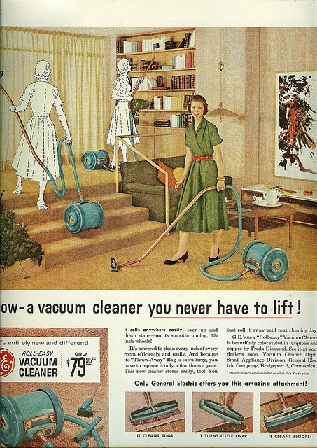 Vacuum you never have to lift    From Ladies Home Journal, December 1955. I'm thinking that $79.95 was a ton of money for a vacuum cleaner in 1955.