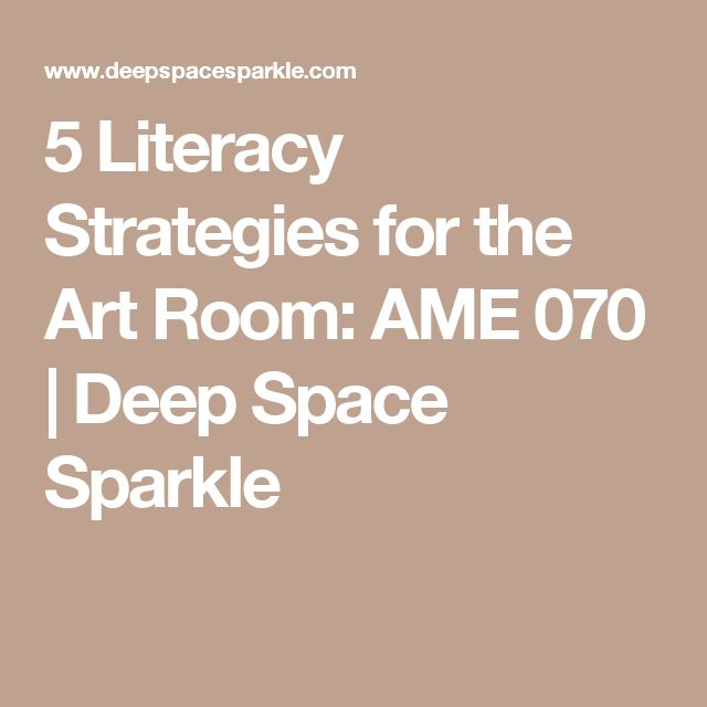 5 Literacy Strategies for the Art Room: AME 070 | Deep Space Sparkle