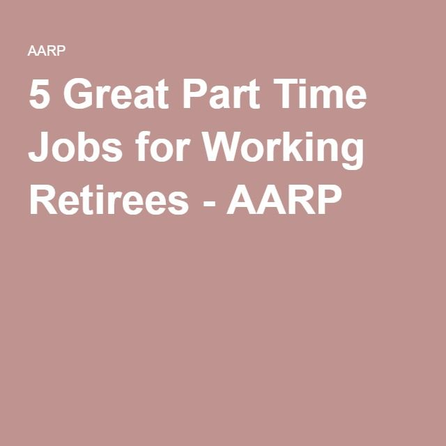 5 Great Part Time Jobs for Working Retirees - AARP