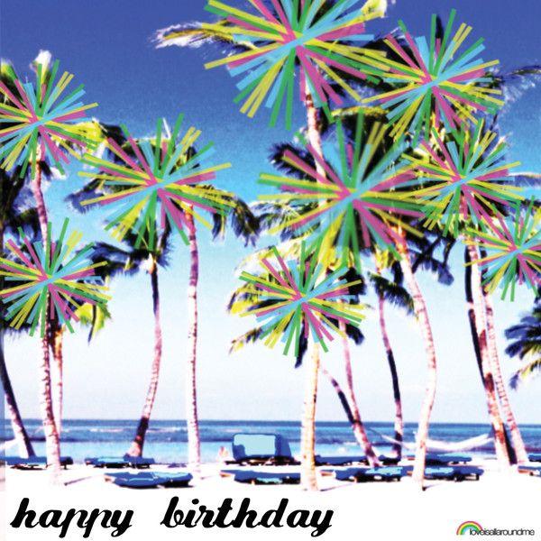 tropical birthday ecard | BIRTHDAY LOVE | Pinterest ...