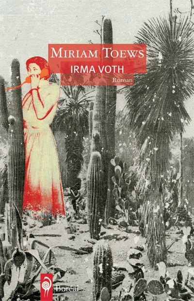 Irma Voth - Miriam TOEWS // Fuyant le monde moderne, une petite communauté mennonite s'est installée, il y a plus d'un siècle, au nord du Mexique, en plein désert. Est-il vraiment possible de vivre protégé du bruit et de la fureur, dans ce coin de pays où la lumière est si violente et qui est le théâtre des plus sombres trafics? Surtout quand débarque de la capitale une équipe de cinéma venue construire un projet artistique d'avant-garde à partir du silence qui baigne la vie de ces gens…