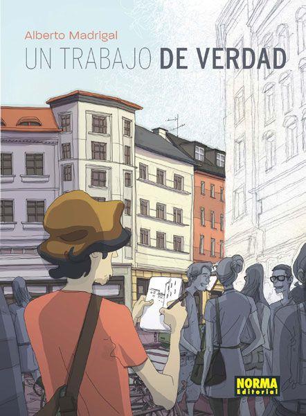 UN TRABAJO DE VERDAD, DE ALBERTO MADRIGAL. NORMA EDITORIAL