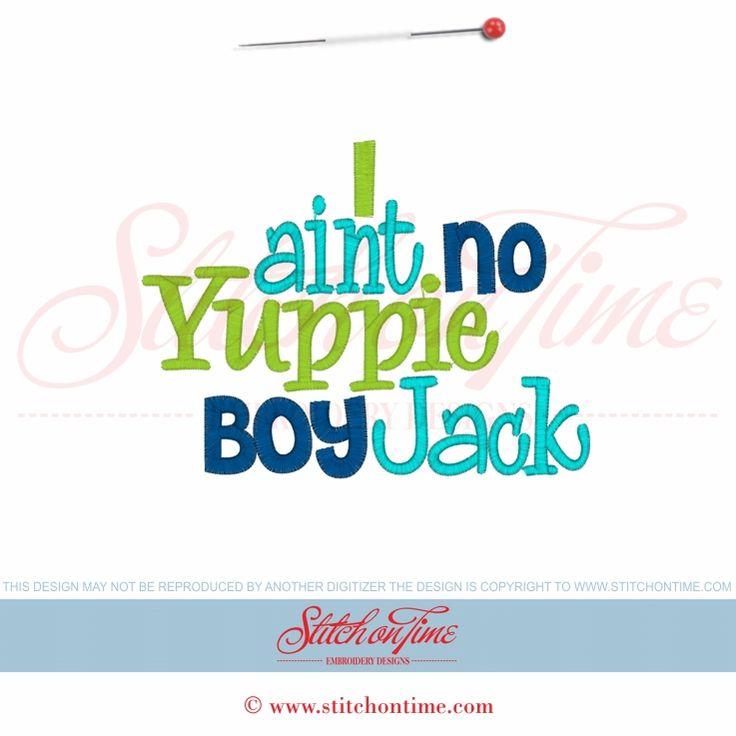 5586 Sayings : I Ain't No Yuppie Boy Jack