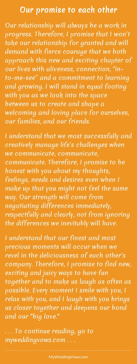 Our relationship will always be a work in progress. Therefore, I promise that I won't take our relationship for granted and will demand with fierce courage that we both approach this new and exciting chapter of our lives with aliveness, connection,...
