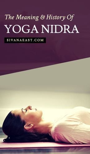 The Meaning And History Of Yoga Nidra