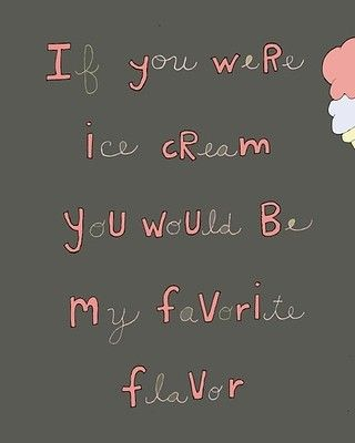 Ice T Quotes About Love : Ice Cream Quotes ideas on Pinterest Summer time quotes, Food quotes ...