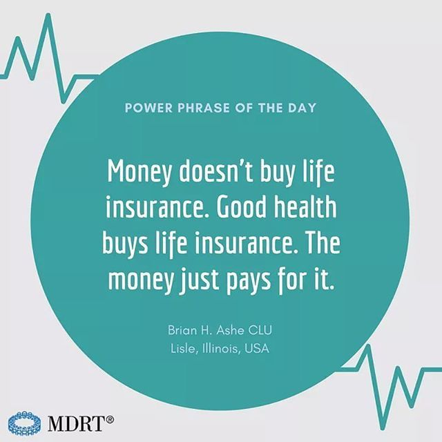 Money Doesn T Buy Life Insurance Good Health Buys Life Insurance