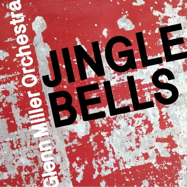 "Glenn Miller Orchestra -  ""Jingle Bells"" [digital download] Perhaps the most classic Christmas song, in a beautiful vintage jazz rendition."